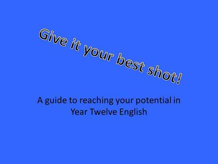 A guide to reaching your potential in Year Twelve English.