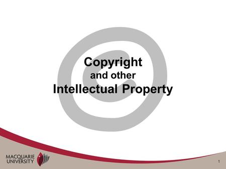 1 © Copyright and other Intellectual Property. 2 What is intellectual property? Patents Trade Marks Designs Plant Breeders Rights Copyright Confidential.