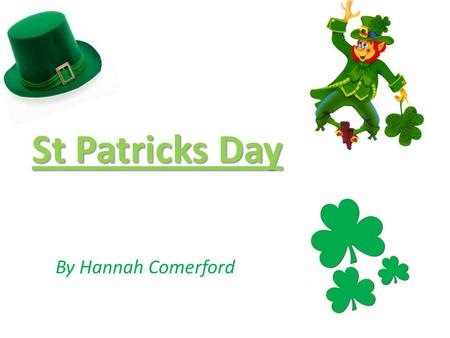 St Patricks Day By Hannah Comerford.