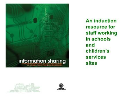 An induction resource for staff working in schools and children's services sites.