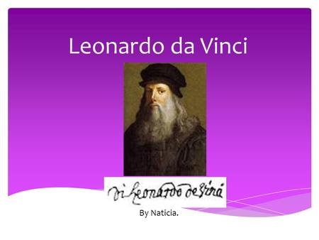 Leonardo da Vinci (Insert Picture) By Naticia..