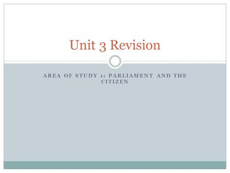 AREA OF STUDY 1: PARLIAMENT AND THE CITIZEN
