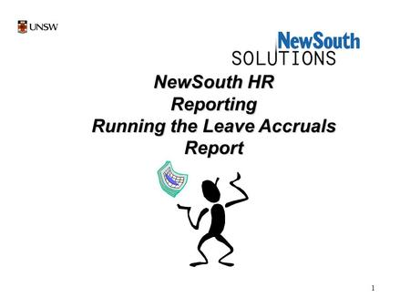 1 NewSouth HR Reporting Running the Leave Accruals Report.