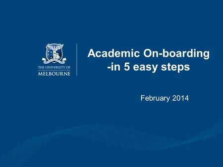 Academic On-boarding -in 5 easy steps February 2014.