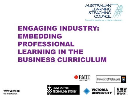ENGAGING INDUSTRY: EMBEDDING PROFESSIONAL LEARNING IN THE BUSINESS CURRICULUM.