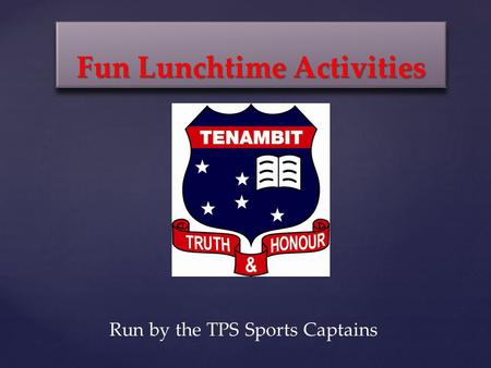 Fun Lunchtime Activities Run by the TPS Sports Captains.