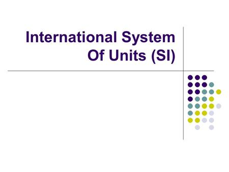 International System Of Units (SI). Metre The metre is the base unit of the length of SI. All the other units have a prefix and the word metre. When you.