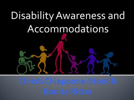 Disability Awareness and Accommodations.  Autism  Deaf-Blindness  Deafness  Emotional Disturbance  Hearing Impairment  Intellectual Disability 