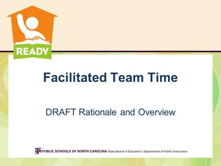 Facilitated Team Time DRAFT Rationale and Overview.