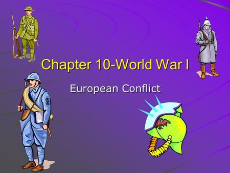 Chapter 10-World War I European Conflict.