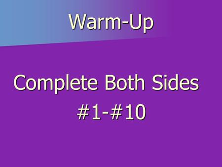 Warm-Up Complete Both Sides #1-#10 Computer System Review.