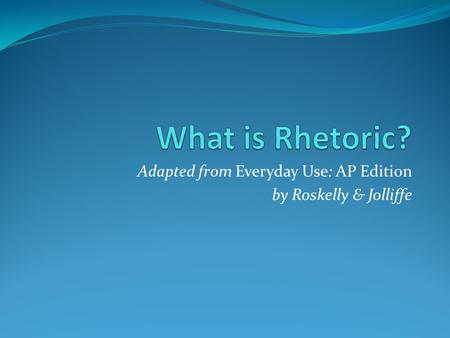 Adapted from Everyday Use: AP Edition by Roskelly & Jolliffe.