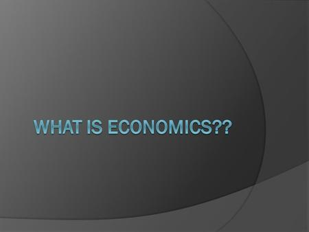 Three Basic Economic Questions  What to produce?  How to produce it?  For whom to produce it?
