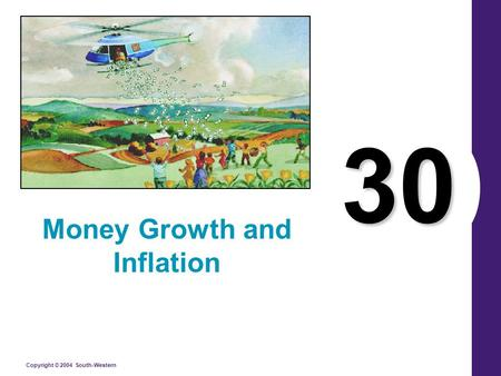 Copyright © 2004 South-Western 30 Money Growth and Inflation.