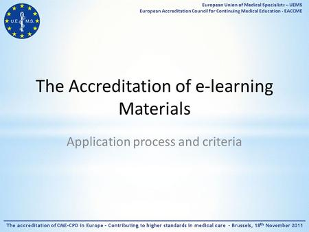 The Accreditation of e-learning Materials Application process and criteria.