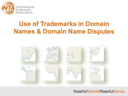 Use of Trademarks in Domain Names & Domain Name Disputes.