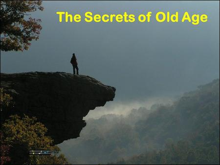The Secrets of Old Age 1.
