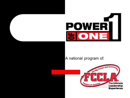 A national program of: Who has the POWER to make your dreams come true? You do!