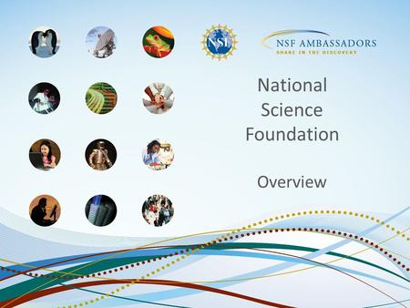 National Science Foundation Overview. Agenda Our Legacy: About NSF Our Work: Programs & The Merit Review Process Our Opportunities: Working at the NSF.