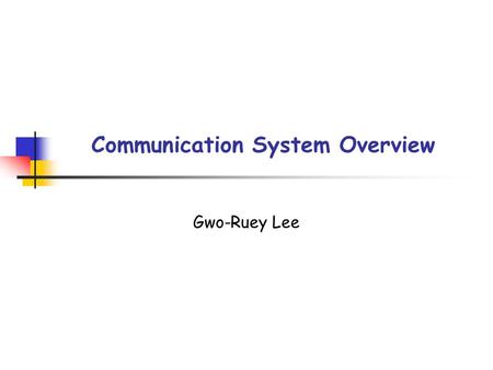 Communication System Overview