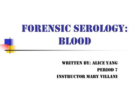 Forensic Serology: <strong>Blood</strong>