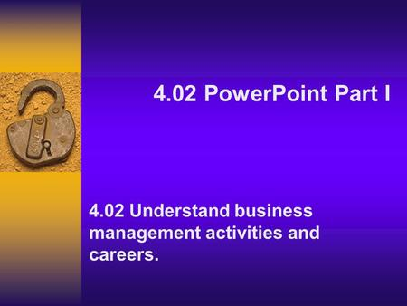 4.02 Understand business management activities and careers.