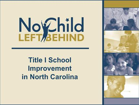 Title I School Improvement in North Carolina. Adequate Yearly Progress (AYP) determines if a Title I school goes into Title I School Improvement.