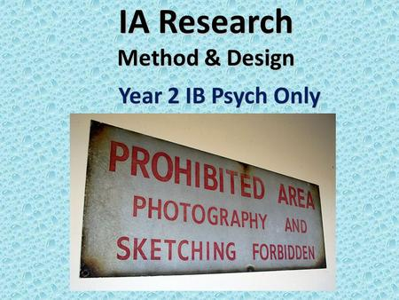 IA Research Method & Design Year 2 IB Psych Only.