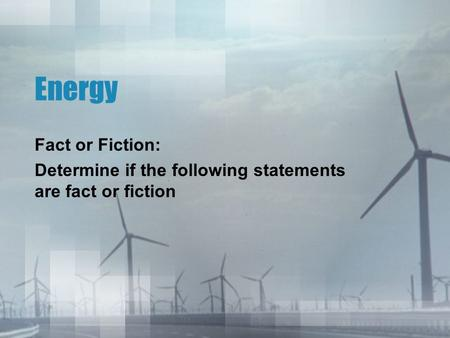 Energy Fact or Fiction: