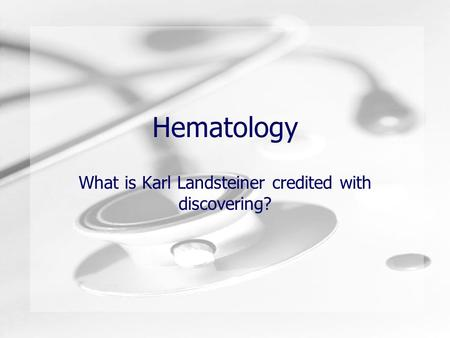 What is Karl Landsteiner credited with discovering?