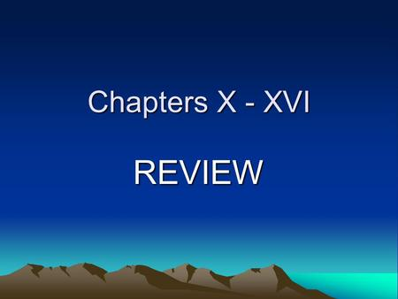 Chapters X - XVI REVIEW. Neuter Words Some 2 nd declension nouns are neuter These words end with –um or –ium in nominative singular These words end with.