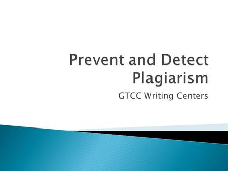 GTCC Writing Centers.  Quotation/Quoting ◦ Verbatim  Paraphrase  Summary  Citation/Citing  Documentation  Bibliography  Works Cited/References.