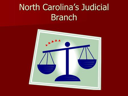 North Carolina's Judicial Branch. Basic Structure.