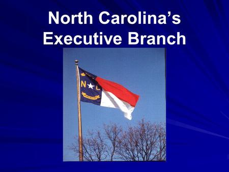 North Carolina's Executive Branch. Duties of NC's Governor Carries out laws. Appoints non-elected members of Cabinet. Prepares state budget. Obtains grants.