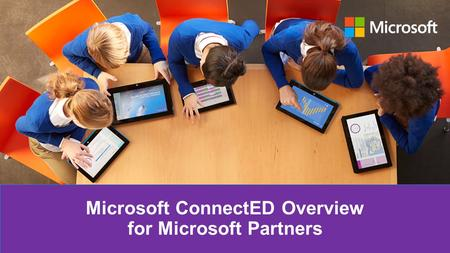 Microsoft ConnectED Overview for Microsoft Partners