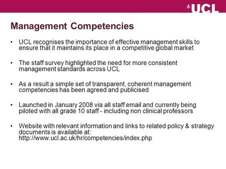 Management Competencies UCL recognises the importance of effective management skills to ensure that it maintains its place in a competitive global market.