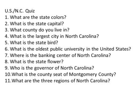 U.S./N.C. Quiz What are the state colors? What is the state capital?
