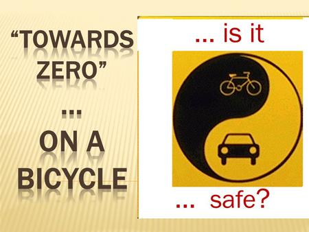 ... safe ?... is it 2008 – 2020 Aims to avoid 16'300 seriously injured and killed people over 12 years, halving the road toll (compared to doing nothing)