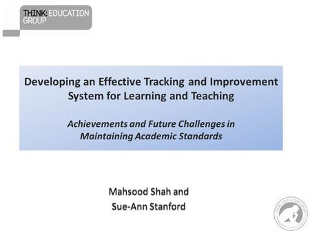 Developing an Effective Tracking and Improvement System for Learning and Teaching Achievements and Future Challenges in Maintaining Academic Standards.