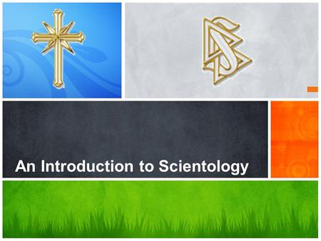 An Introduction to Scientology. Ministry Training Program 1.Introductory Video Clips 2.PowerPoint: An Overview of Scientology 3.Scientology The Ex Files.