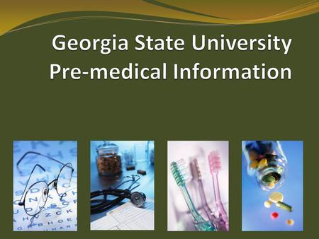 Pre-medical Advisors Ramona Howard (A-I) Linda King (J-N) Laura Jones (O-Z) 418 General Classroom Building 404.413.5000.