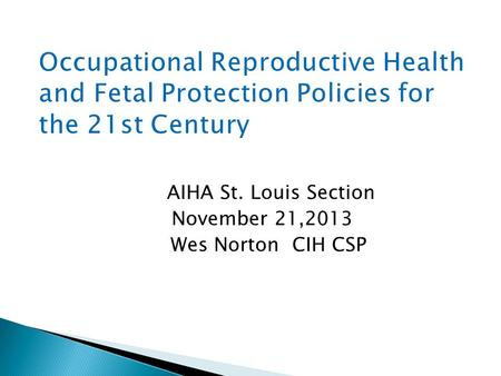 AIHA St. Louis Section November 21,2013 Wes Norton CIH CSP.