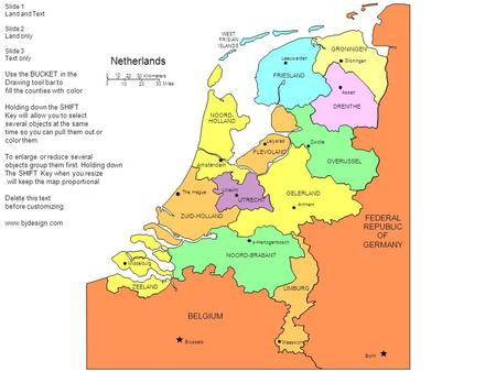 Netherlands FEDERAL REPUBLIC OF GERMANY BELGIUM Use the BUCKET in the