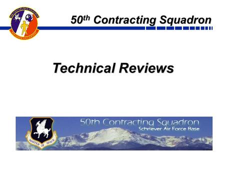 50 th Contracting Squadron Technical Reviews. Overview Introduction Definitions Objectives Explanation of Objectives Demonstration/Application Conclusion.