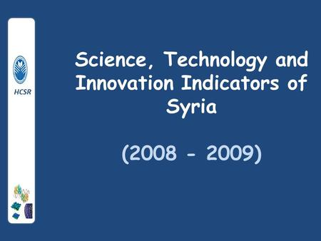 Science, Technology and Innovation Indicators of Syria (2008 - 2009) HCSR.
