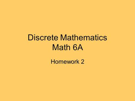 Discrete Mathematics Math 6A