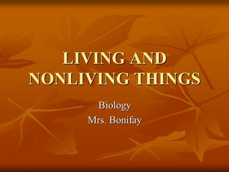 LIVING <strong>AND</strong> NONLIVING THINGS