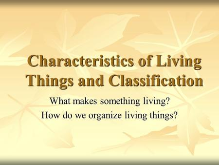 Characteristics of Living Things and Classification