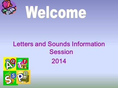 Letters and Sounds Information Session