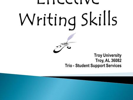 Troy University Troy, AL 36082 Trio - Student Support Services.